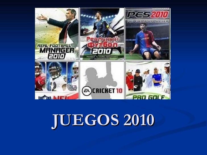 JUEGOS 2010