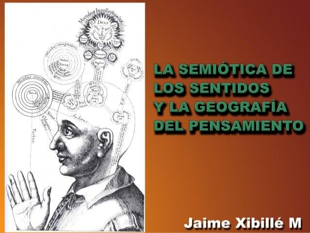 Presentación la semiótica de los sentidos y la geografía
