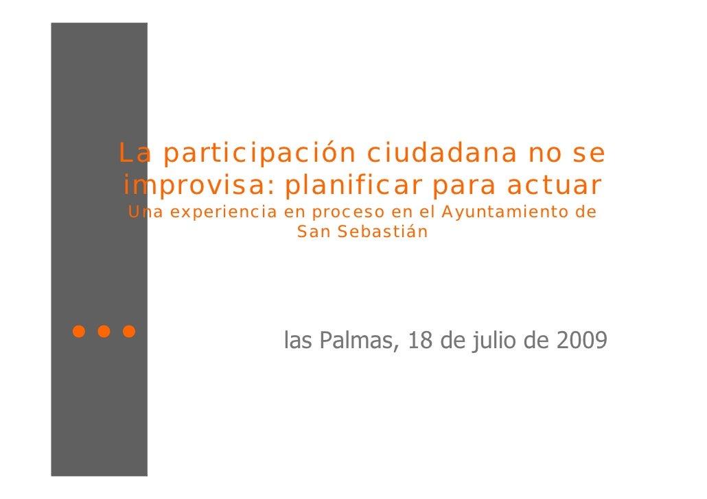 La participación ciudadana no se improvisa: planificar para actuar Una experiencia en proceso en el Ayuntamiento de       ...