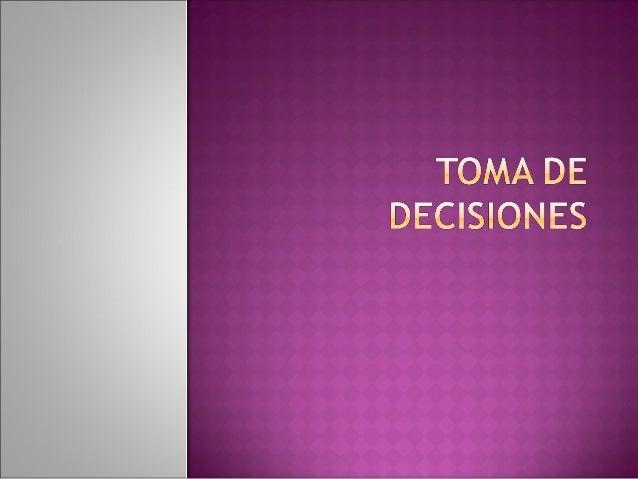    Todo el tiempo    tomamos decisiones.   Algunas de ellas van a    tener un impacto    importante en    nuestras vidas...