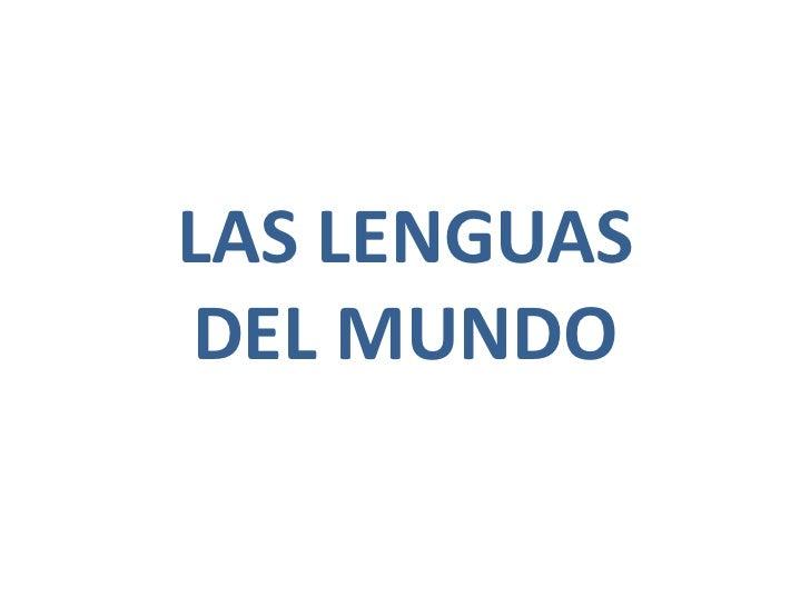 LAS LENGUAS DEL MUNDO<br />