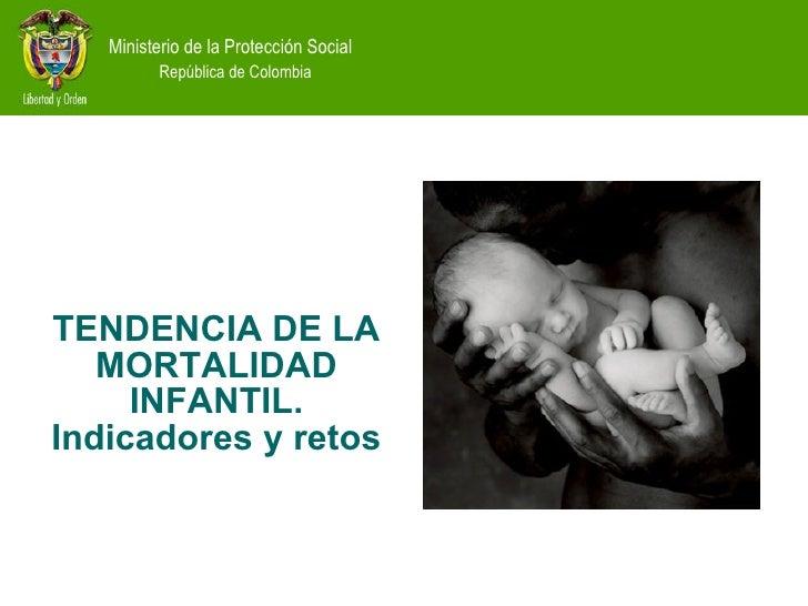 TENDENCIA DE LA MORTALIDAD INFANTIL. Indicadores y retos