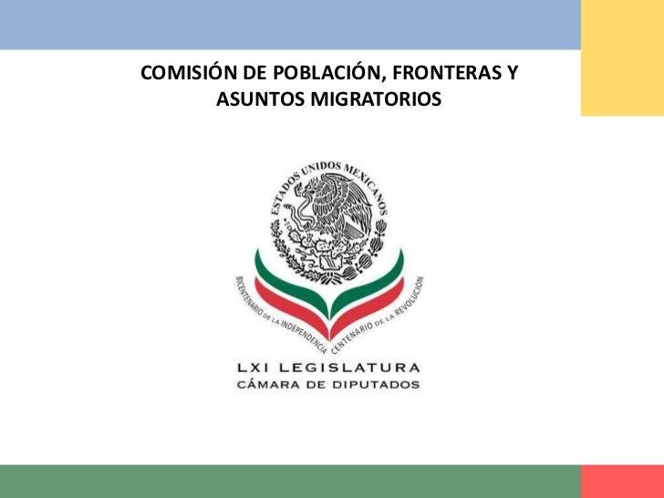 COMISIÓN DE POBLACIÓN, FRONTERAS Y <br />ASUNTOS MIGRATORIOS<br />