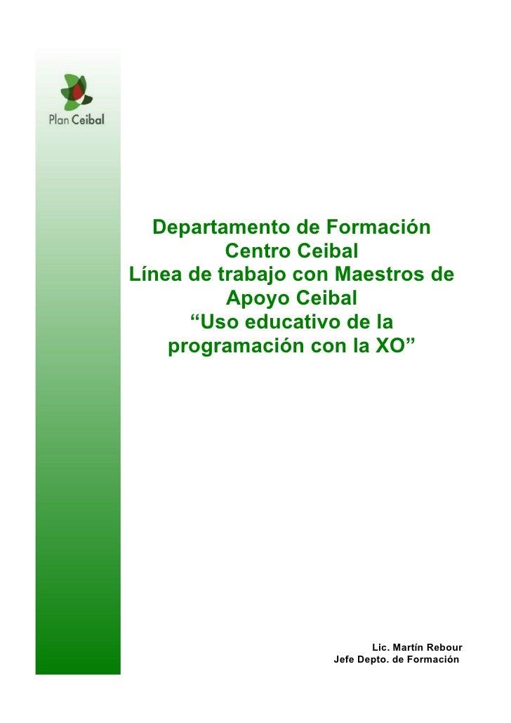 """Departamento de Formación          Centro CeibalLínea de trabajo con Maestros de          Apoyo Ceibal      """"Uso educativo..."""