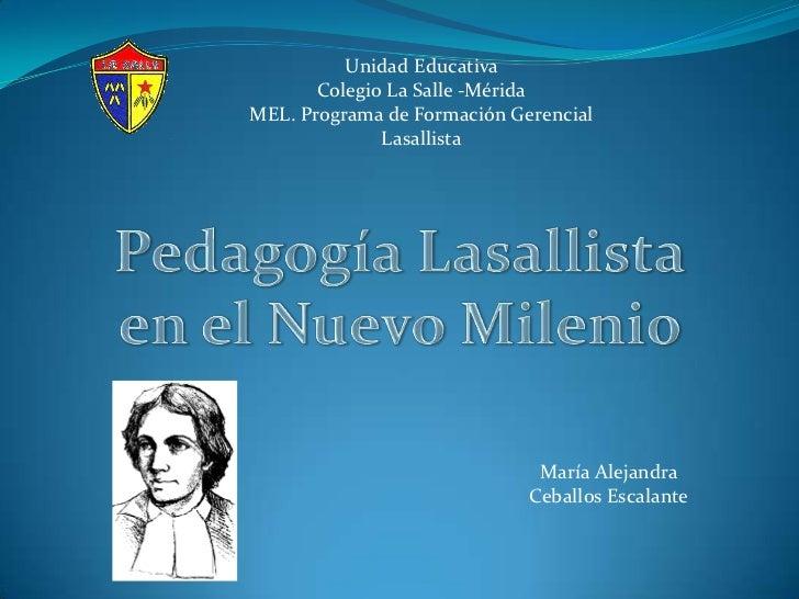 Unidad Educativa       Colegio La Salle -MéridaMEL. Programa de Formación Gerencial              Lasallista               ...