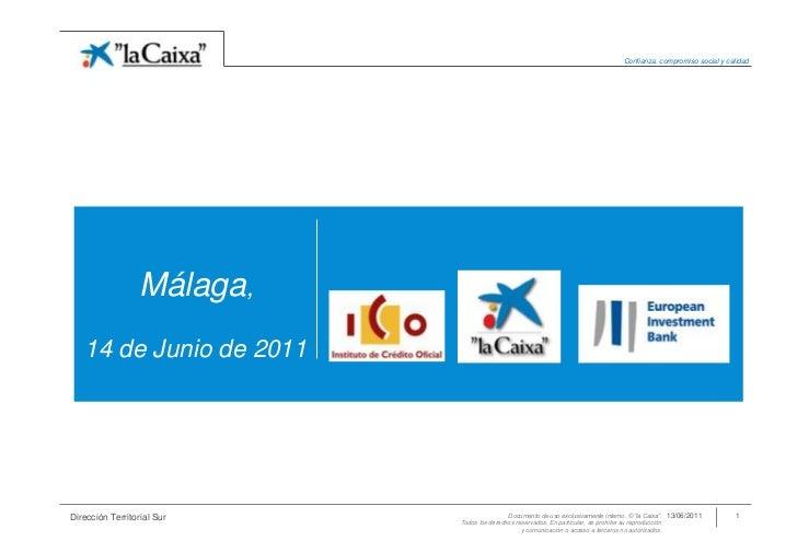 Málaga, 14de Junio de 2011<br />30/05/2011<br />1<br />Dirección Territorial Sur<br />Documento de uso exclusivamente inte...