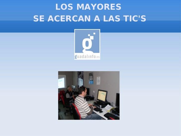 LOS MAYORESSE ACERCAN A LAS TICS