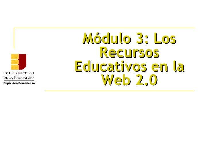 Módulo 3: Los Recursos Educativos en la Web 2.0