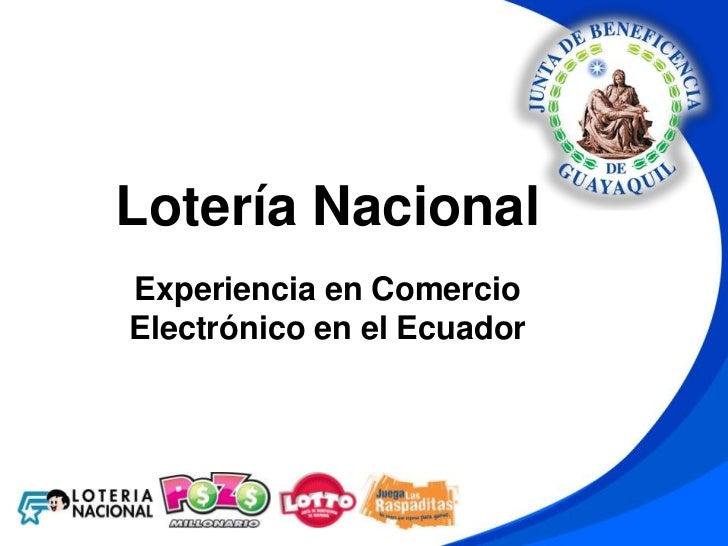 Lotería NacionalExperiencia en ComercioElectrónico en el Ecuador