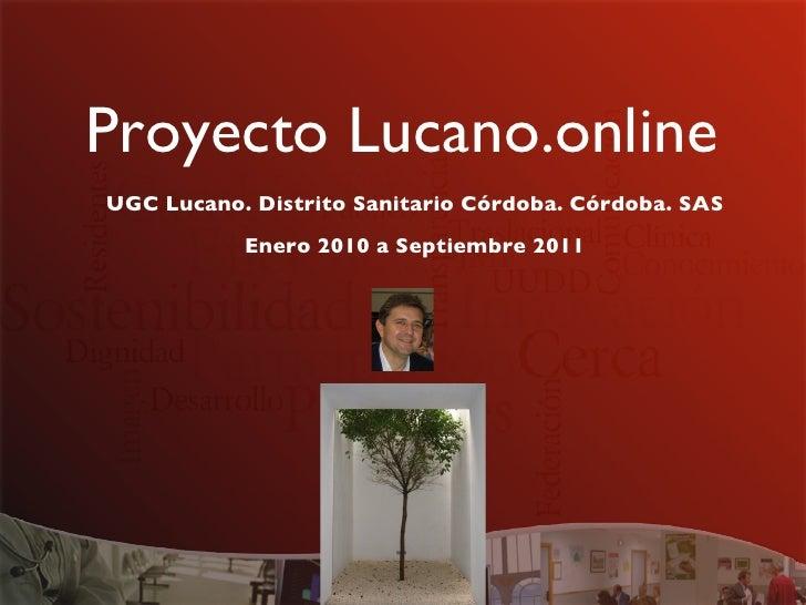 Proyecto Lucano.onlineUGC Lucano. Distrito Sanitario Córdoba. Córdoba. SAS                                    Enero 201...