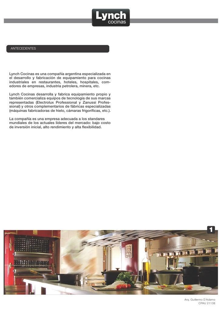 ANTECEDENTES     Lynch Cocinas es una compañía argentina especializada en el desarrollo y fabricación de equipamiento para...