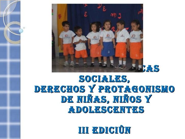 Maestría Políticas Sociales,  Derechos y Protagonismo  de Niñas, Niños y Adolescentes   III Edición