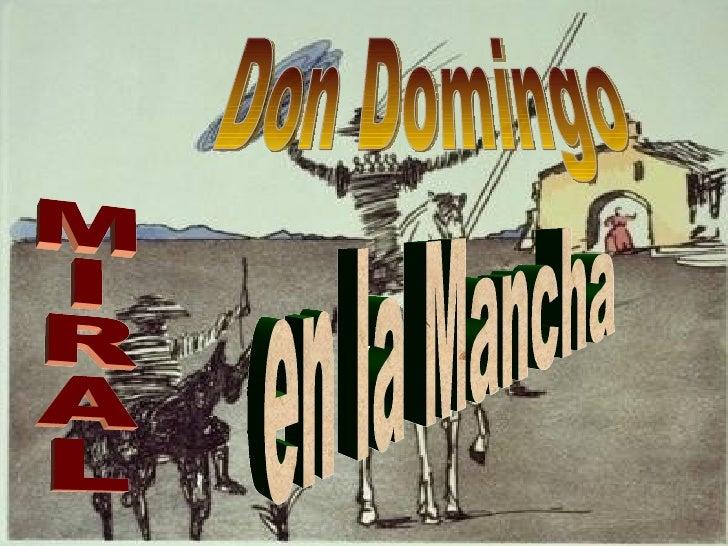 Don Domingo MIRAL en la Mancha