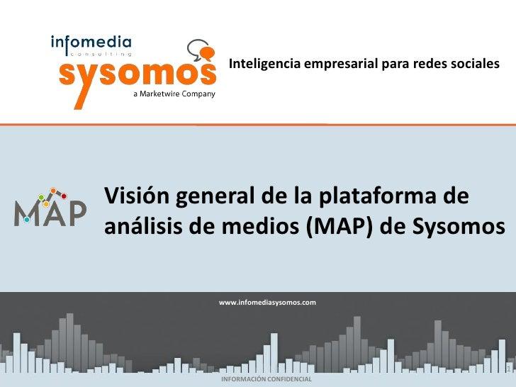 Inteligencia empresarial para redes socialesVisión general de la plataforma deanálisis de medios (MAP) de Sysomos         ...