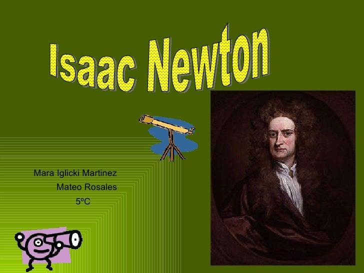 Mateo Rosales Isaac Newton Mara Iglicki Martinez  5ºC