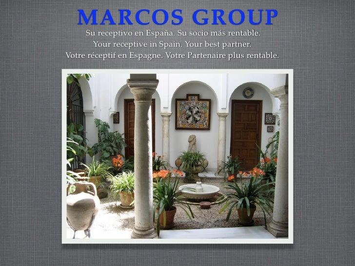 MARCOS GROUP      Su receptivo en España. Su socio más rentable.         Your receptive in Spain. Your best partner. Votre...
