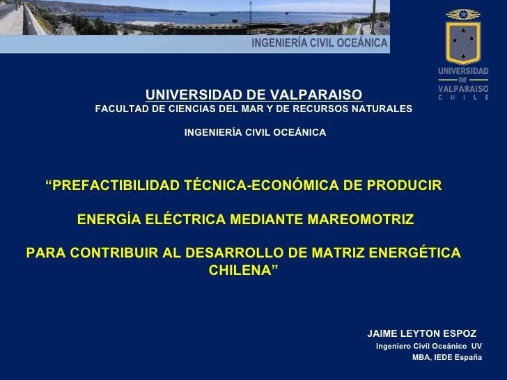 UNIVERSIDAD DE VALPARAISO       FACULTAD DE CIENCIAS DEL MAR Y DE RECURSOS NATURALES                     INGENIERÍA CIVIL ...