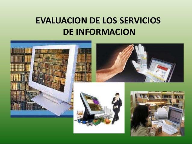 EVALUACION DE LOS SERVICIOS DE INFORMACION