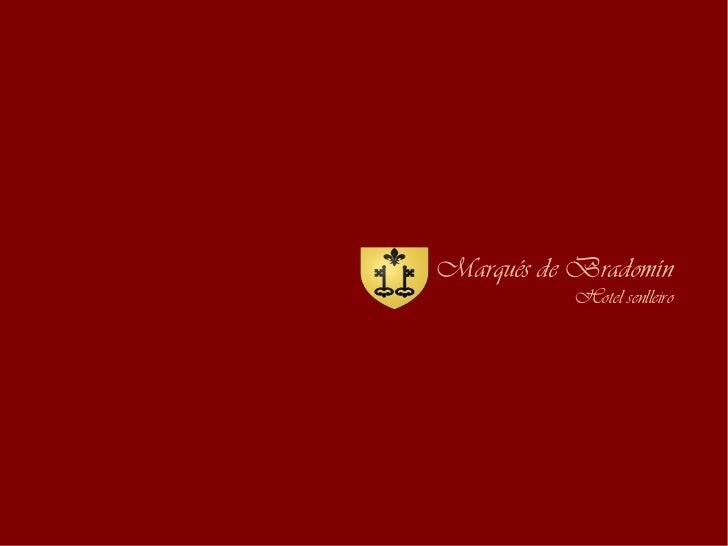 Marqués de Bradomín           Hotel senlleiro