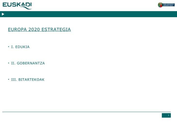 Marta Marín. Eusko Jaurlaritzaren delegatua Bruselan Esparru txostena: Europa 2020 Estrategia.