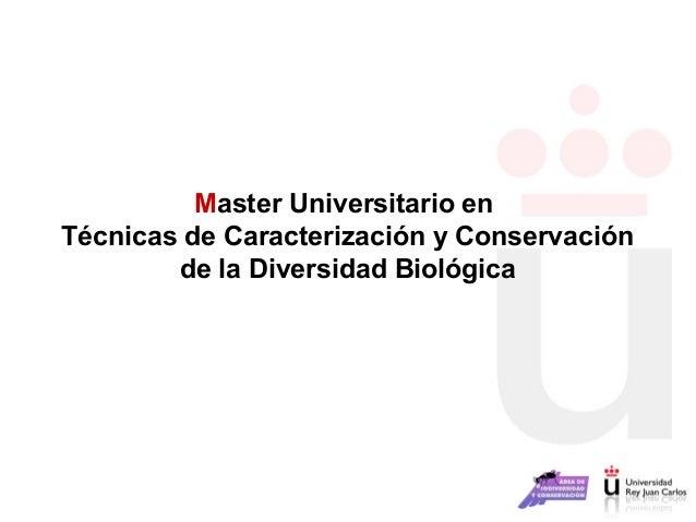 Master Universitario en Técnicas de Caracterización y Conservación de la Diversidad Biológica