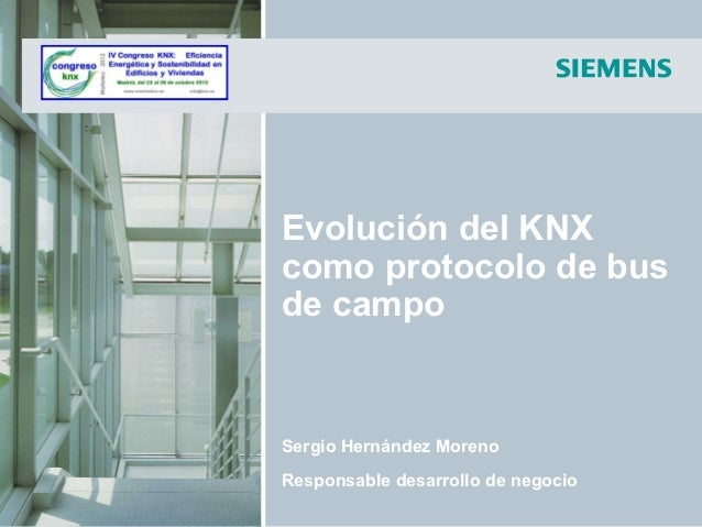 Evolución del KNXcomo protocolo de busde campoSergio Hernández MorenoResponsable desarrollo de negocio