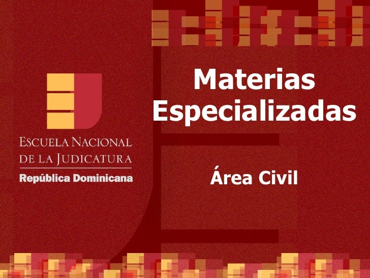 Materias Especializadas     Área Civil