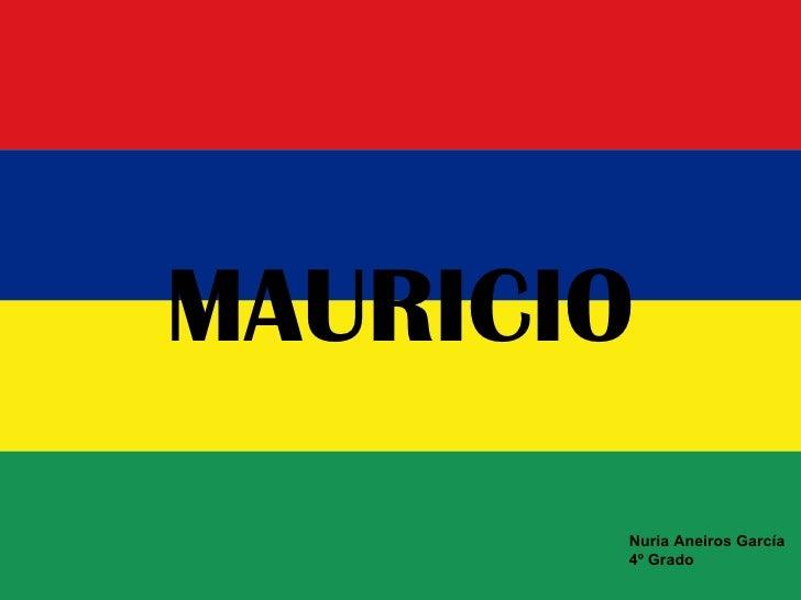 MAURICIO Nuria Aneiros García 4º Grado