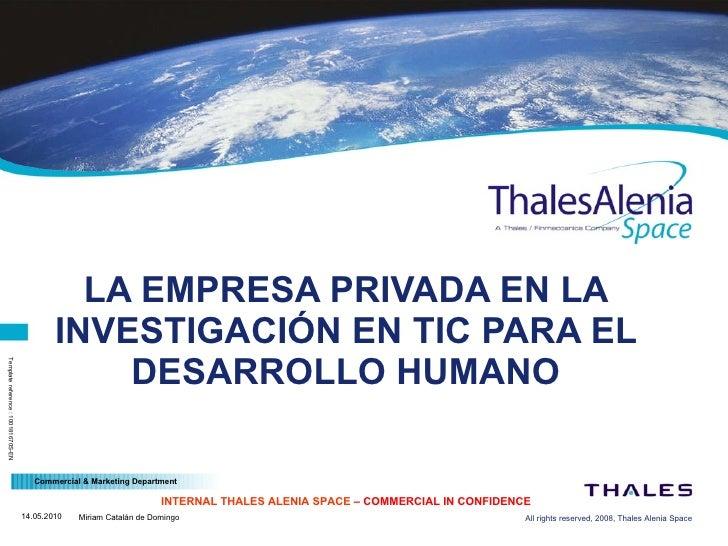 Mesa redonda: ¿Cuál es el papel de la empresa privada en la Investigación en TIC para el Desarrollo Humano? (Thales)