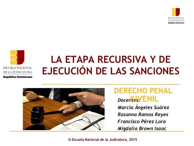 Click to edit Master subtitle style © Escuela Nacional de la Judicatura, 2015 Docentes: Marcia Ángeles Suárez Rosanna Ramo...