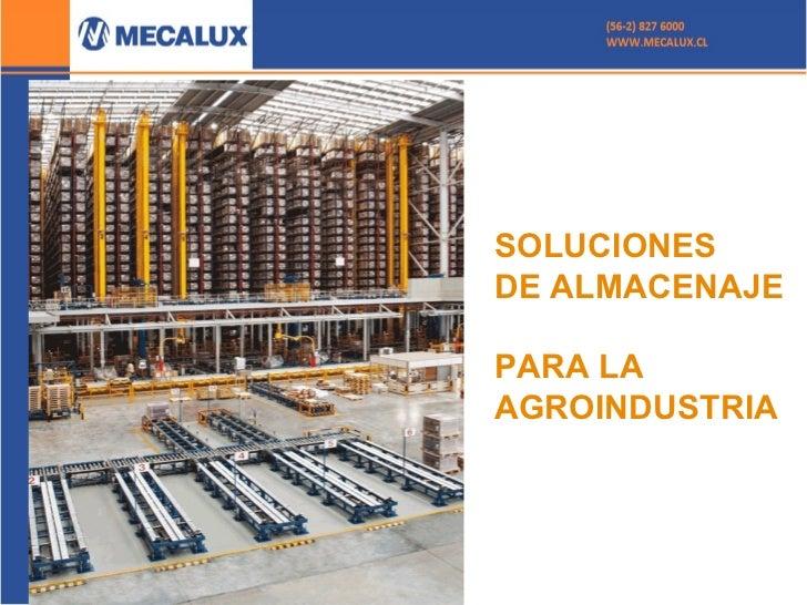 SOLUCIONES  DE ALMACENAJE PARA LA AGROINDUSTRIA