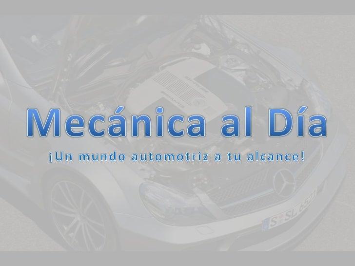 mecanicaaldia.worpress.com@MecanicaAlDiaMecánica al Díameknikaldia@hotmail.comMecanicaAlDia