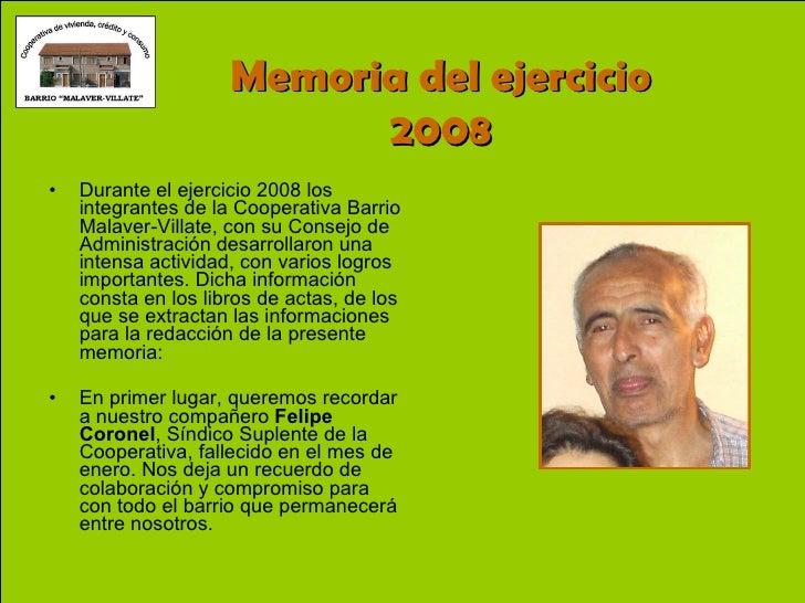 <ul><li>Durante el ejercicio 2008 los integrantes de la Cooperativa Barrio Malaver-Villate, con su Consejo de Administraci...