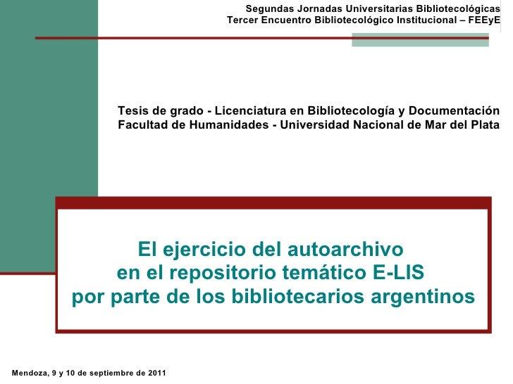 El ejercicio del autoarchivo  en el repositoriotemático E-LIS  por parte de los bibliotecarios argentinos Segundas Jornad...
