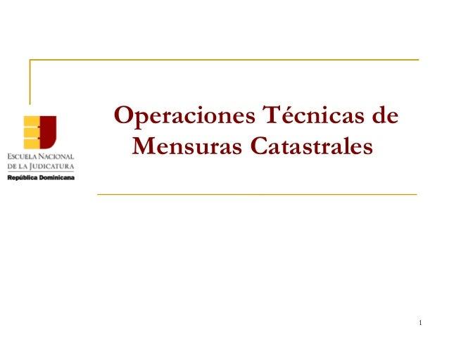 1 Operaciones Técnicas de Mensuras Catastrales
