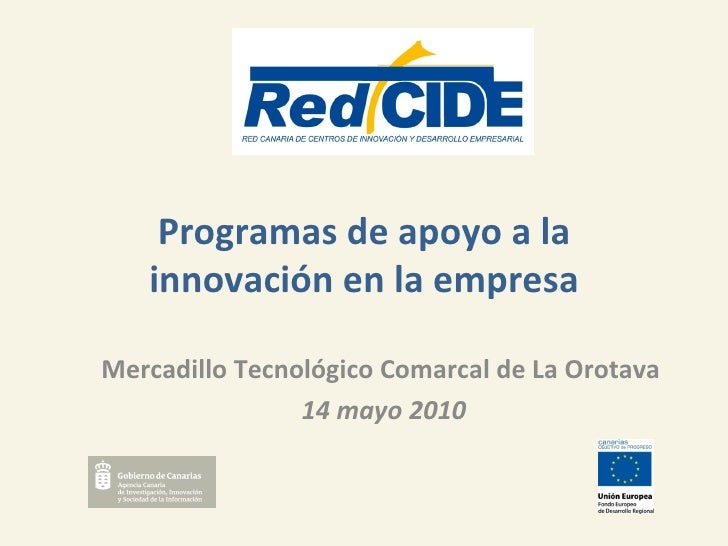 Programas de apoyo a la innovación en la empresa Mercadillo Tecnológico Comarcal de La Orotava  14 mayo 2010