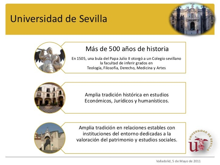 Universidad de Sevilla<br />Valladolid, 5 de Mayo de 2011<br />