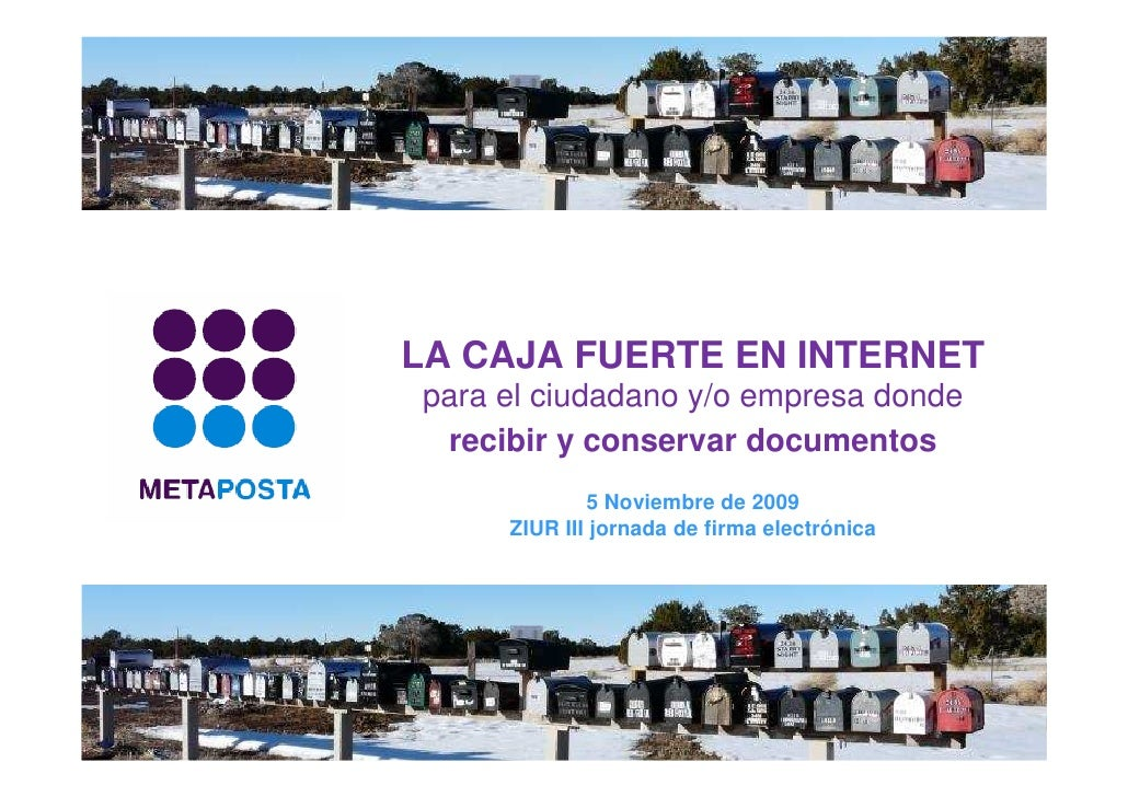 LA CAJA FUERTE EN INTERNET para el ciudadano y/o empresa donde  recibir y conservar documentos              5 Noviembre de...