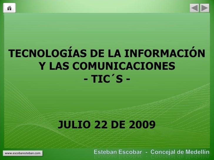 TECNOLOGÍAS DE LA INFORMACIÓN Y LAS COMUNICACIONES - TIC´S - JULIO 22 DE 2009