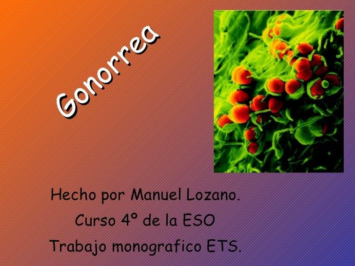 Gonorrea Hecho por Manuel Lozano. Curso 4º de la ESO Trabajo monografico ETS.