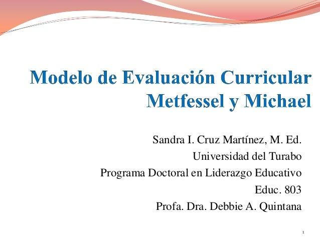 Sandra I. Cruz Martínez, M. Ed.                  Universidad del TuraboPrograma Doctoral en Liderazgo Educativo           ...