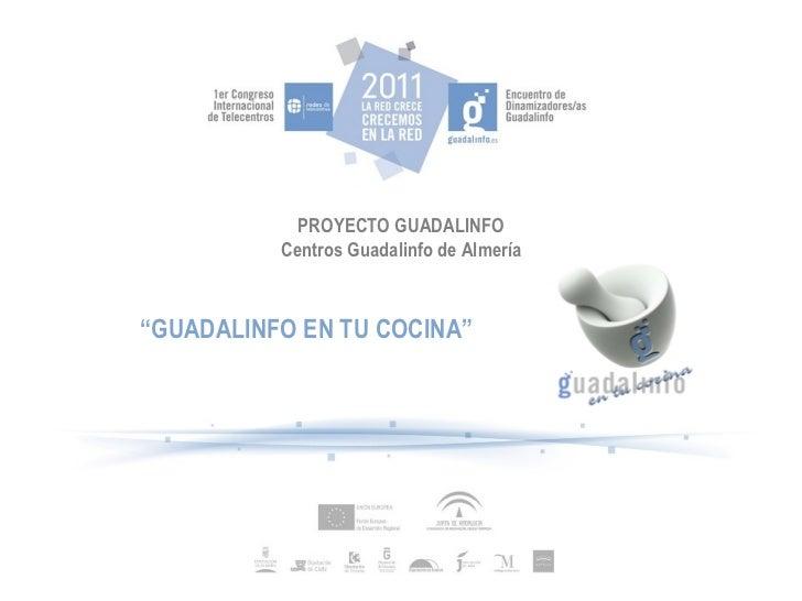 """PROYECTO GUADALINFO Centros Guadalinfo de Almería """" GUADALINFO EN TU COCINA"""""""