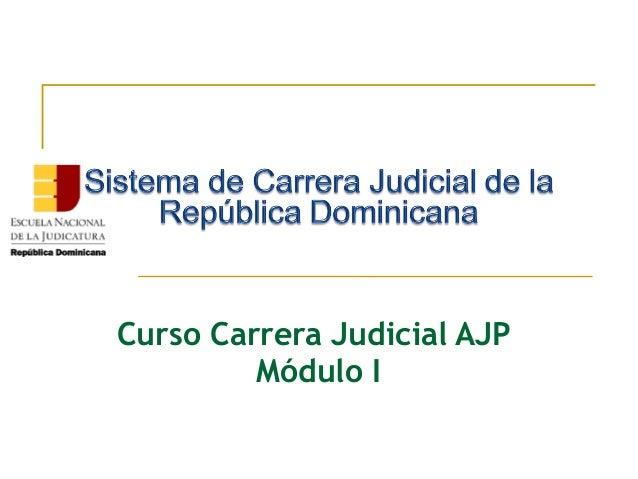 Curso Carrera Judicial AJP Módulo I