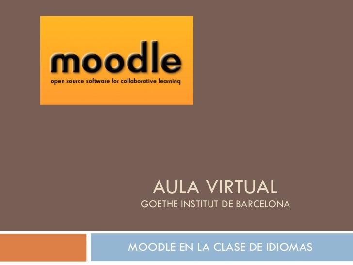 AULA VIRTUAL GOETHE INSTITUT DE BARCELONA MOODLE EN LA CLASE DE IDIOMAS