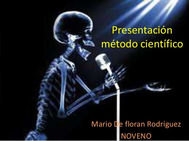 Presentación  método científicoMario De floran Rodríguez       NOVENO