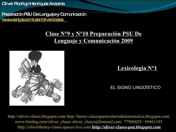 Oliver Rodrigo Henríquez Aracena  Preparación PSU De Lenguaje y Comunicación www.esnips.com/user/oliverclases   Clase N°9 ...