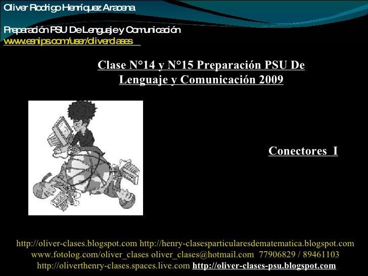 Oliver Rodrigo Henríquez Aracena  Preparación PSU De Lenguaje y Comunicación www.esnips.com/user/oliverclases   Clase N°14...