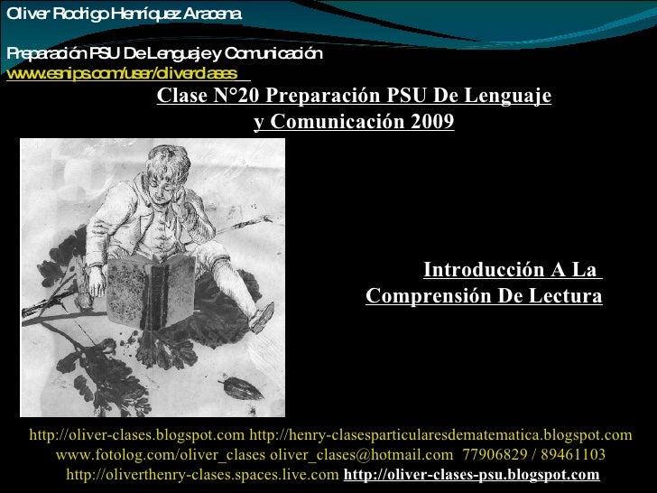 Oliver Rodrigo Henríquez Aracena  Preparación PSU De Lenguaje y Comunicación www.esnips.com/user/oliverclases   Clase N°20...