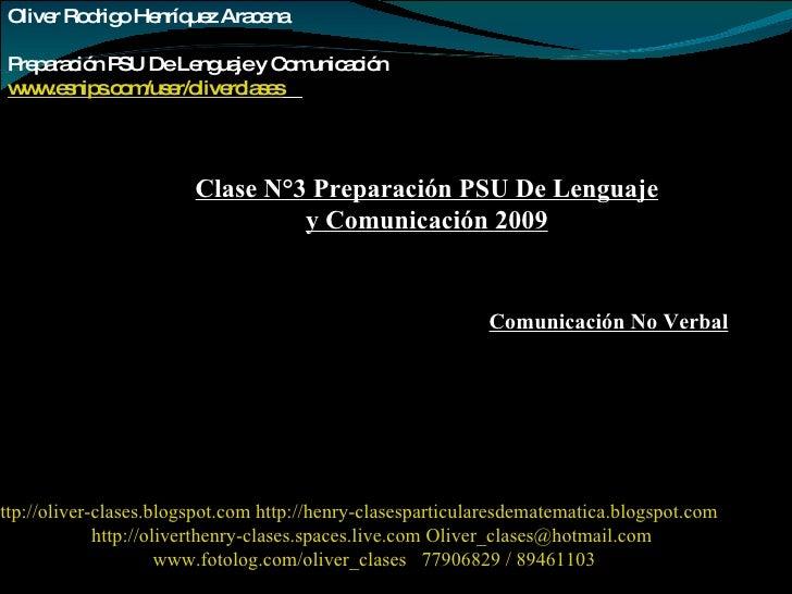 Oliver Rodrigo Henríquez Aracena  Preparación PSU De Lenguaje y Comunicación www.esnips.com/user/oliverclases   http://oli...