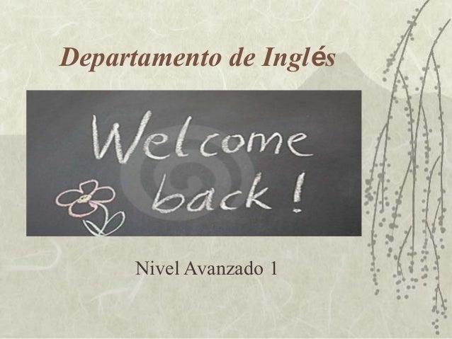Nivel Avanzado 1 Departamento de Inglés